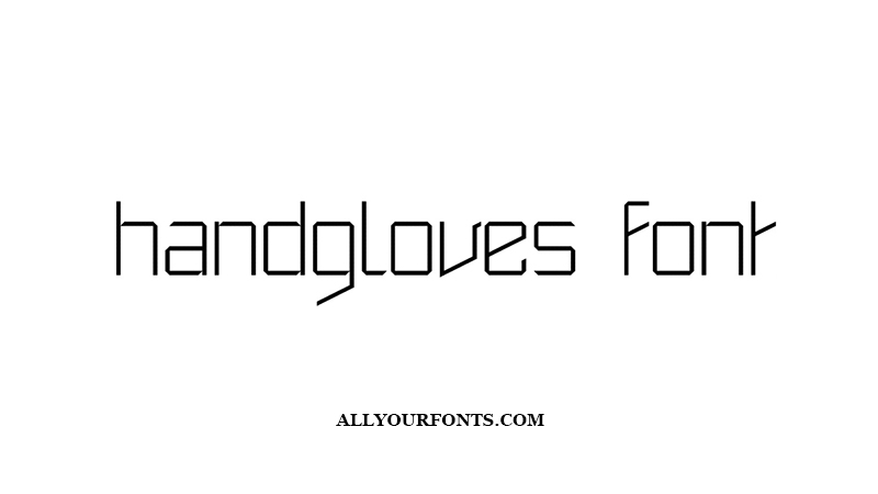 Handgloves Font Family Free Download
