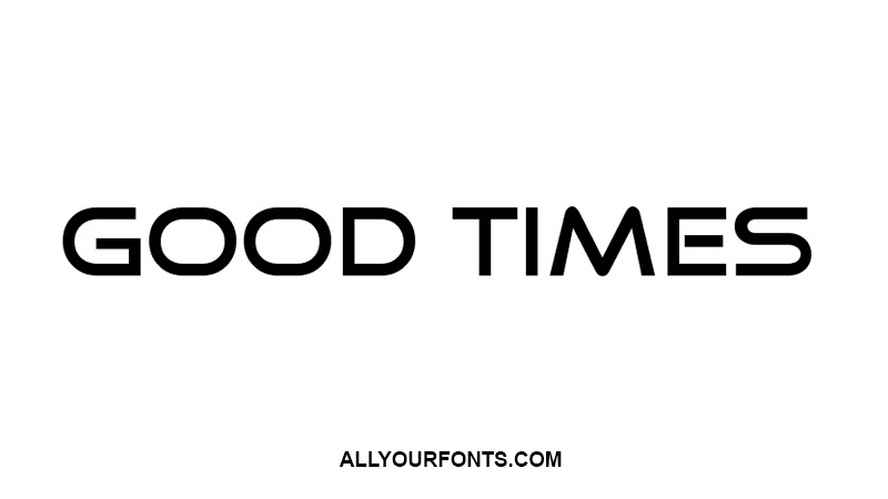Good Times Font Family Free Download