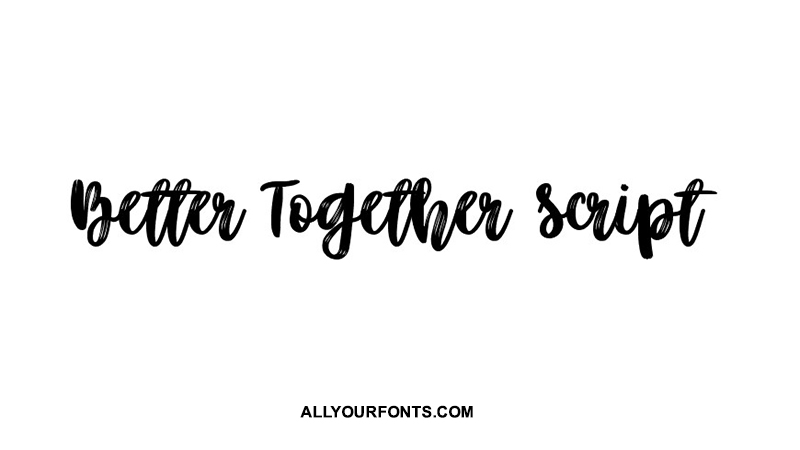Better Together Script Font Family Free Download